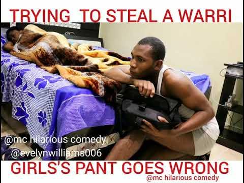 Stealing A Warri Girl's Pant Goes Wrong (Mc Hilarious Comedy)