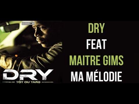 Dry - Ma Mélodie (feat. Maître Gims) [PAROLES]