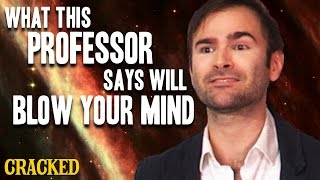 What This Professor Says Will Blow Your Mind