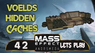 Voeld Hidden Caches! - Mass Effect Andromeda - Ep 42