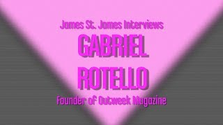 Gabriel Rotello interview with James St James: The Legacy of Outweek Magazine