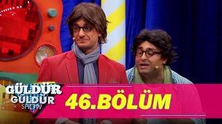 Güldür Güldür Show 46.Bölüm (Tek Parça Full HD)