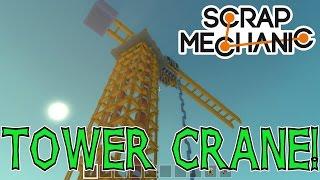 Scrap Mechanic BIGGEST TOWER CRANE EVER with 18 WHEELER!!!! (Scrap Mechanic #02)
