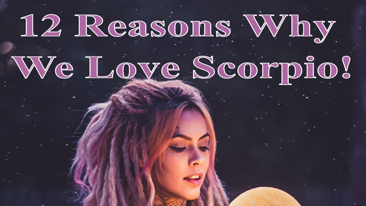 12 Reasons Why We Love Scorpio ~ Characteristics & Personality for the Scorpio Man or Woman