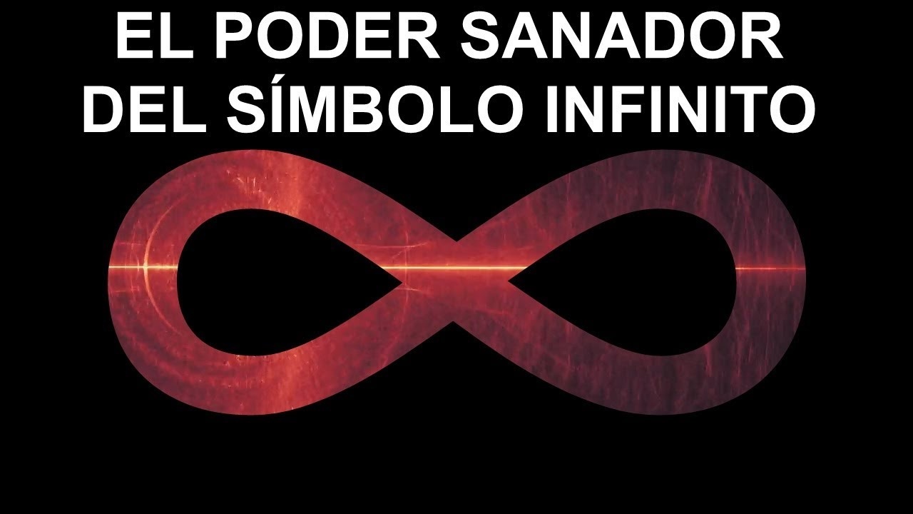 El Poder Sanador Del Simbolo Infinito U Ocho Youtube