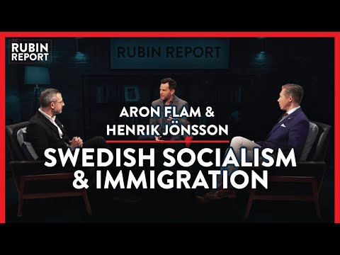 Debunking The Many Myths Of Sweden | Aron Flam & Henrik Jönsson | INTERNATIONAL | Rubin Report