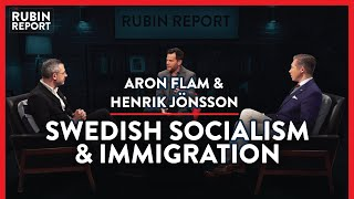 Debunking The Many Myths of Sweden | Aron Flam & Henrik Jönsson | INTERNATIONAL | Rubin Report
