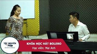 Khóa Dạy Hát BOLERO TP.HCM | Vùng Lá Me Bay | Tây Nguyên Phim Entertainment
