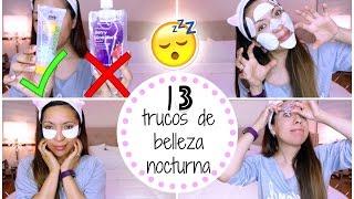 13 TRUCOS DE BELLEZA POR LA NOCHE! (Piel, Ojeras, Granitos, Cabello) 🌙 ♥BeautybyNena