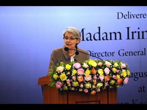 Keynote Address by Director General of UNESCO Madam Irina Bokova