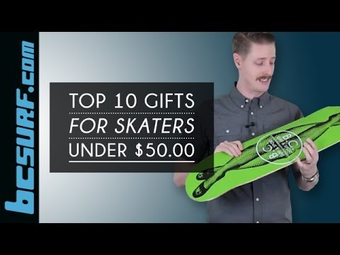 Top 10 Gifts For Skateboarders Under $50 - BCSurf.com