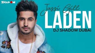 Jassi Gill | Laden | DJ Shadow Dubai & DJ Abhishek Remix
