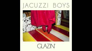 Jacuzzi Boys - Cool Vapors - not the video