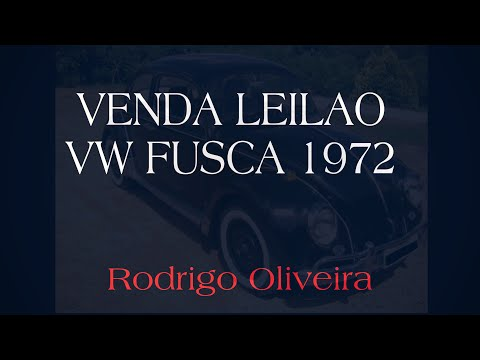 VENDA LEILAO VW FUSCA 1972 - RODRIGO OIRA