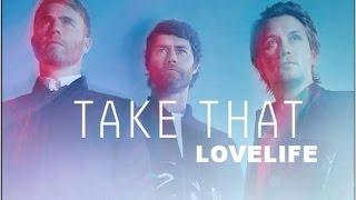 Take That - Lovelife - III - (lyrics)