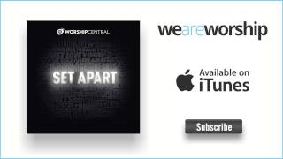 Worship Central - Wide Open Spaces (Spontaneous Song) [Live]
