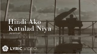 Hindi Ako Katulad Niya - Jeremiah (Lyrics)