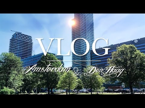 3 DAYS IN THE NETHERLANDS | Amsterdam & Den Haag Travel Vlog 2018