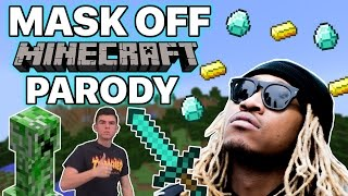 MASK OFF BY FUTURE MINECRAFT PARODY