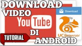 cara download video youtube di android menggunakan uc browser