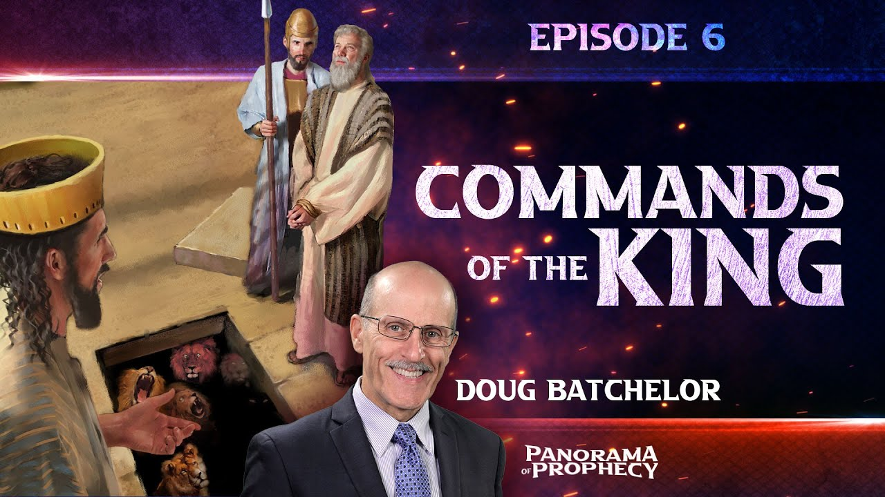 """Download Panorama of Prophecy """"Commands of the King"""" Doug Batchelor"""