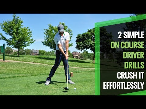 DRIVER GOLF SWING:  2 SIMPLE DRILLS YOU CAN USE ON THE COURSE