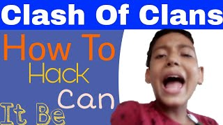 How to hack Clash Of Clans : Can COC Be hacked ? The truth !