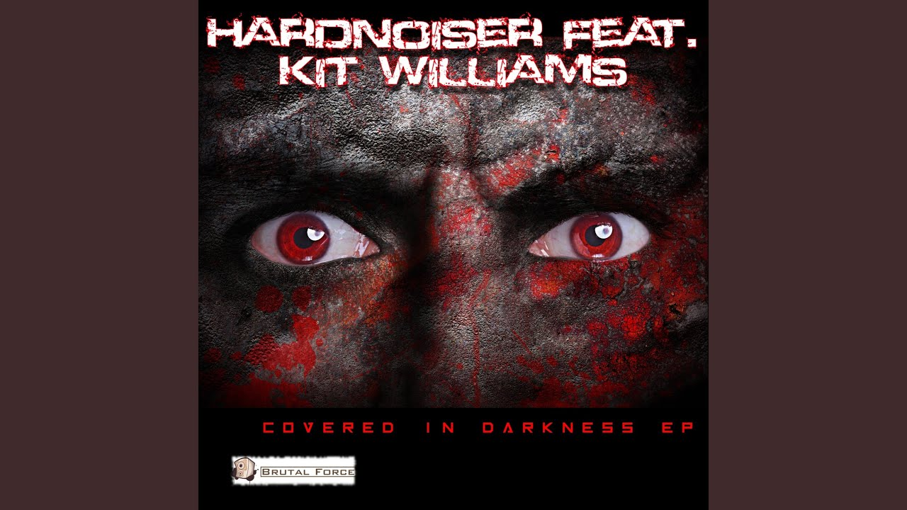 Out now! Hardnoiser feat. Kit Williams - Covered in Darkness EP