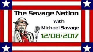 The Savage Nation with Michael Savage   December 08 2017 HOUR 1