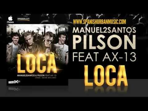 LOCA - Manuel2Santos & Pilson Ft AX 13