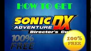 How To Get Sonic Adventure DX PC 100% FREE