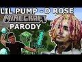 LIL PUMP - D ROSE MINECRAFT PARODY