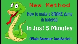 ►New Method◄How to make a Snake Game in Notepad in 5Min | Plain Browser JavaScript | 2017/18