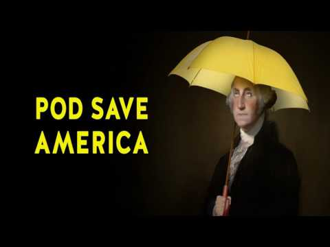 "News & Politics- Pod Save America- EP.#10. BONUS POD: ""He has a lot of edits."""