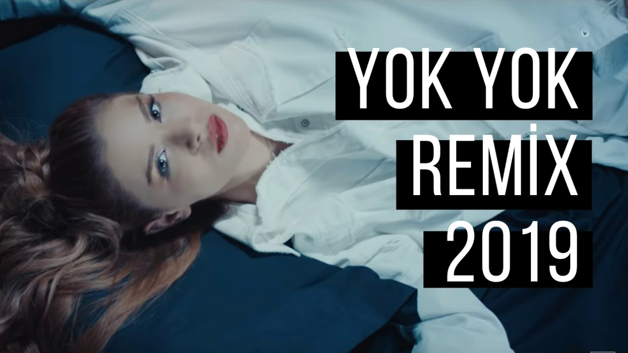 Feride Hilal Akin Yok Yok Nihat Adlim Remix 2019 Youtube