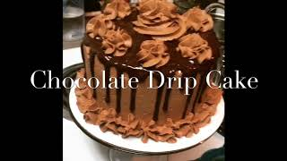 "How To Make A ""Chocolate Drip Cake"""