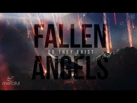 DO FALLEN ANGELS EXIST?