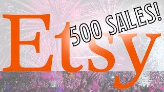 500 Sales on Etsy - Paying your bills with online sales - Making money on your Etsy shop with Crafts