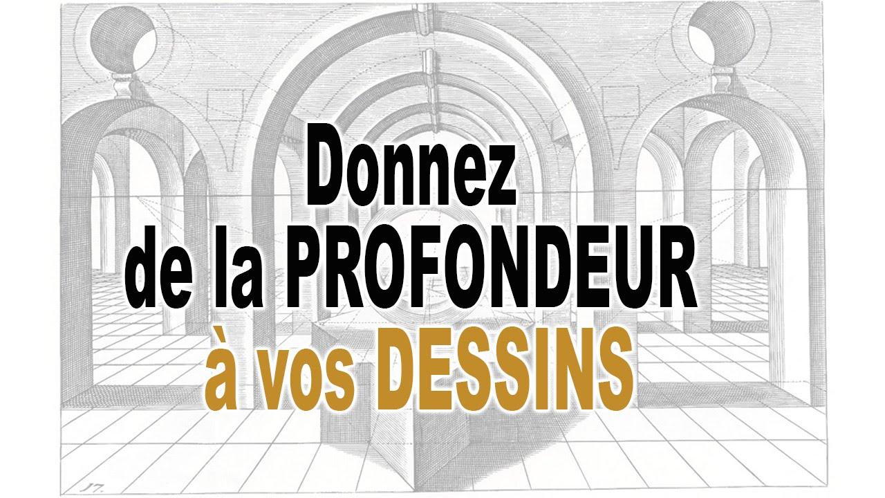 Comment Donner De La Profondeur A Ses Dessins Youtube