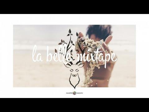 La Belle Mixtape | The Crazy Life | Gamper & Dadoni