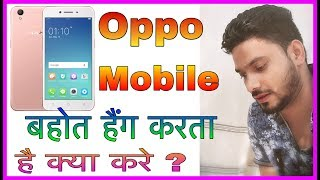 OPPO Mobile  Hang Problem Solve Only Setting On.. I