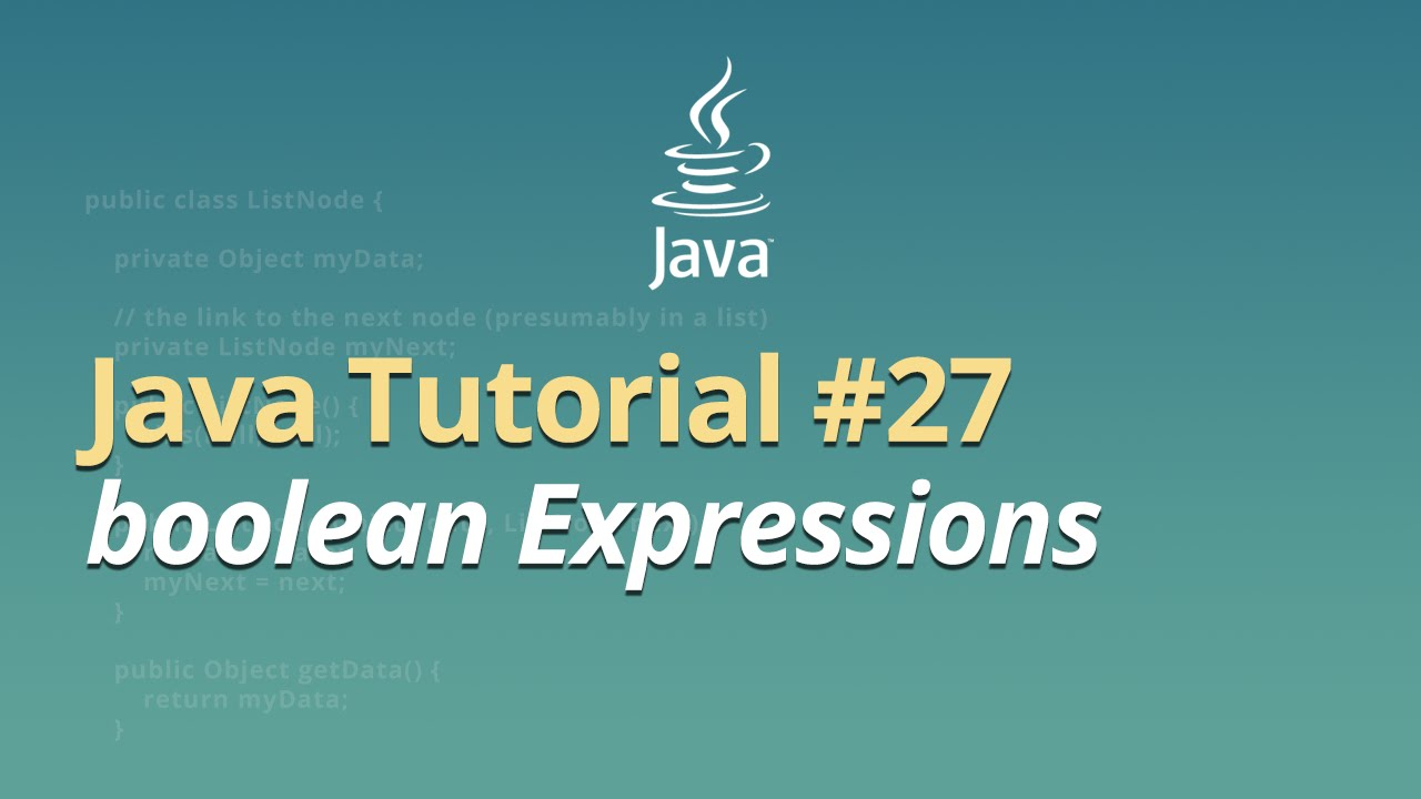 Java Tutorial - #27 - boolean Expressions