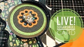 LIVE! Sugar Skull Card