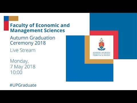 Faculty of Economic and Management Sciences Graduation Ceremony 10h00 7 May 2018