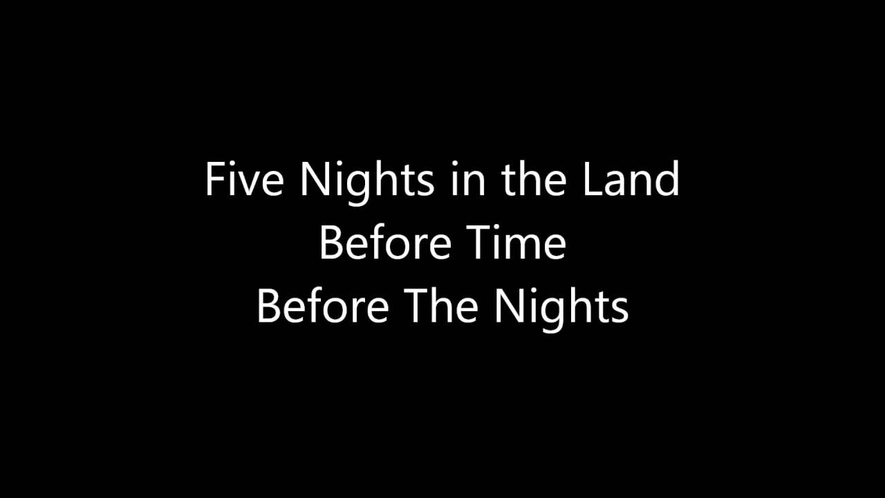 five nights in the land before time before the nights youtube