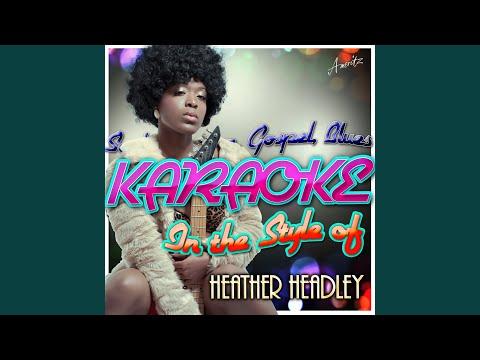 He Is (In the Style of Heather Headley) (Karaoke Version)