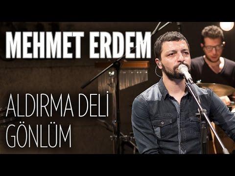 Mehmet Erdem - Aldırma Deli Gönlüm (JoyTurk Akustik)