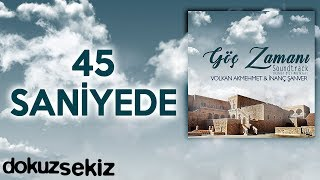 45 Saniyede - Volkan Akmehmet & İnanç Şanver (Göç Zamanı Soundtrack)