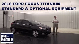 2018 FORD FOCUS TITANIUM OVERVIEW STANDARD & OPTIONAL EQUIPMENT