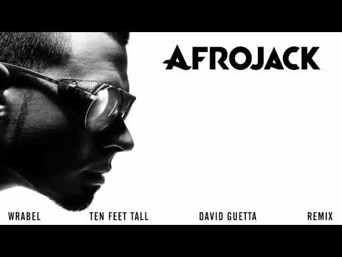Afrojack (feat. Wrabel) - Ten Feet Tall (David Guetta Remix) OUT NOW